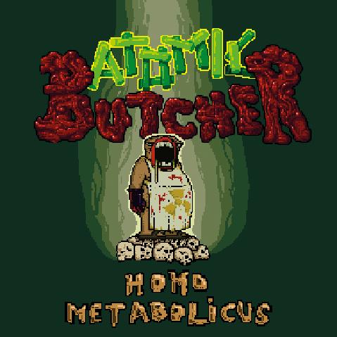 Atomic Butcher: Homo Metabolicus